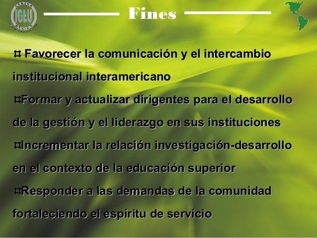 5 Fines Favorecer la comunicación y el intercambioFavorecer la comunicación y el intercambio institucional interamericanoi...