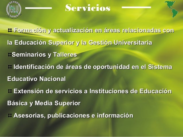 6 Servicios Formación y actualización en áreas relacionadas conFormación y actualización en áreas relacionadas con la Educ...