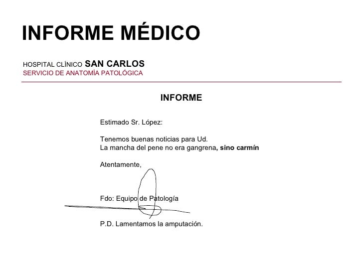 HOSPITAL CLÍNICO  SAN CARLOS SERVICIO DE ANATOMÍA PATOLÓGICA INFORME Estimado Sr. López: Tenemos buenas noticias para Ud. ...