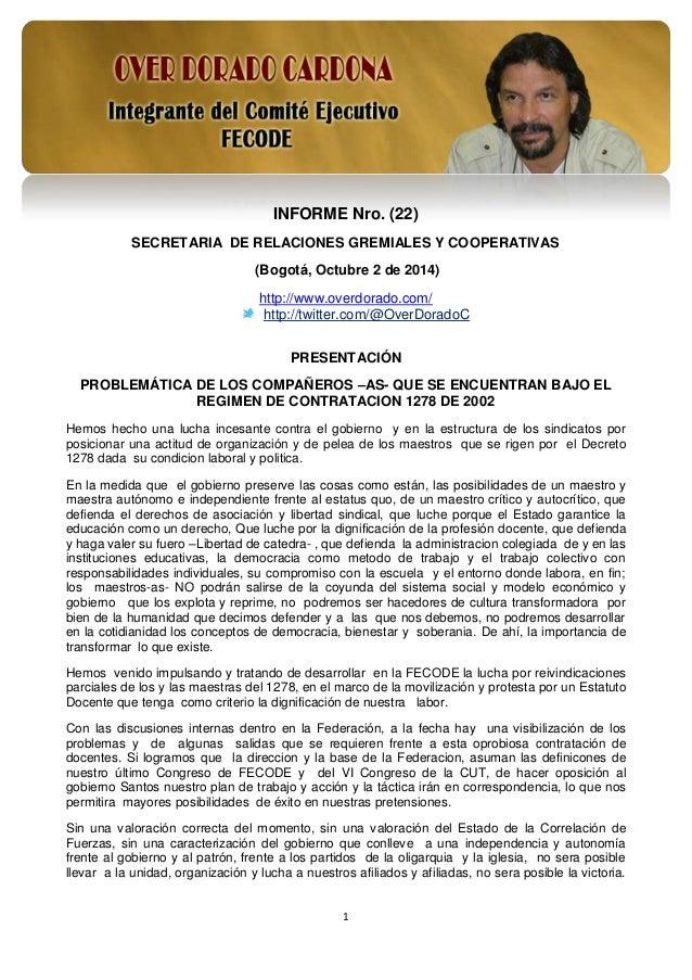 1 INFORME Nro. (22) SECRETARIA DE RELACIONES GREMIALES Y COOPERATIVAS (Bogotá, Octubre 2 de 2014) http://www.overdorado.co...