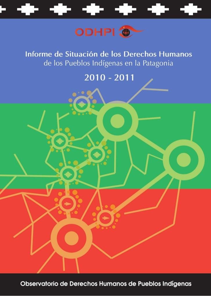 Informe de Situación de los Derechos Humanos    de los Pueblos Indígenas en la Patagonia                    2010 -2011    ...