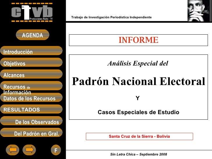 INFORME Análisis Especial del   Padrón Nacional Electoral Y  Casos Especiales de Estudio Trabajo de Investigación Periodís...