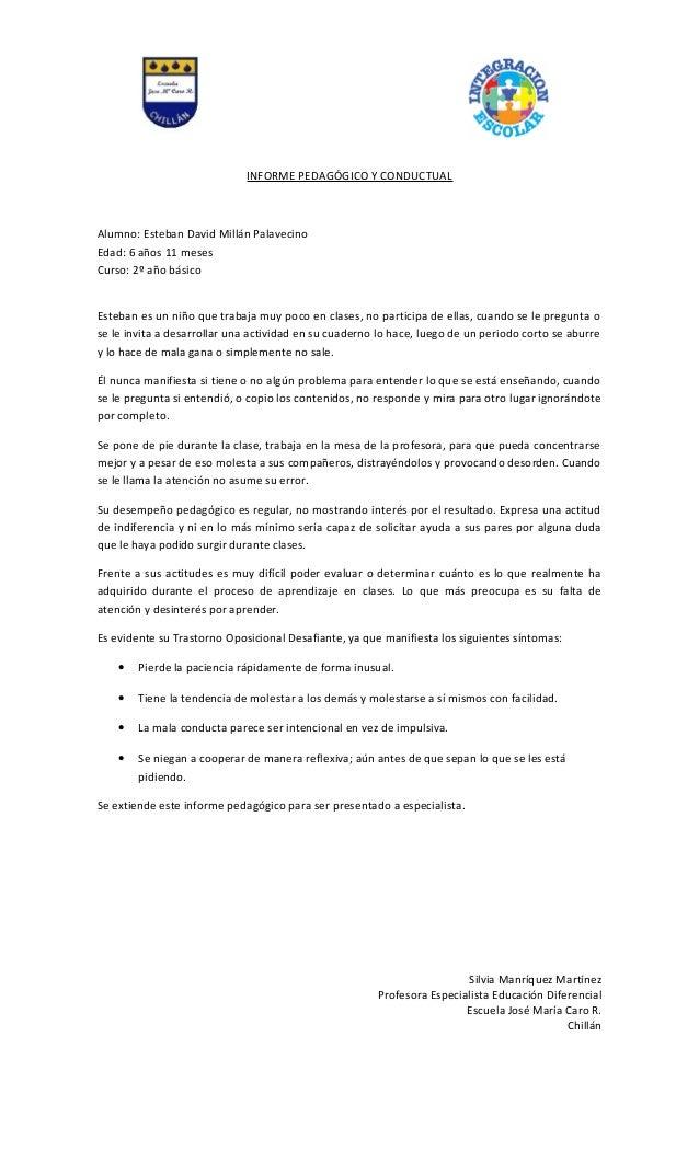 INFORME PEDAGÓGICO Y CONDUCTUAL Alumno: Esteban David Millán Palavecino Edad: 6 años 11 meses Curso: 2º año básico Esteban...