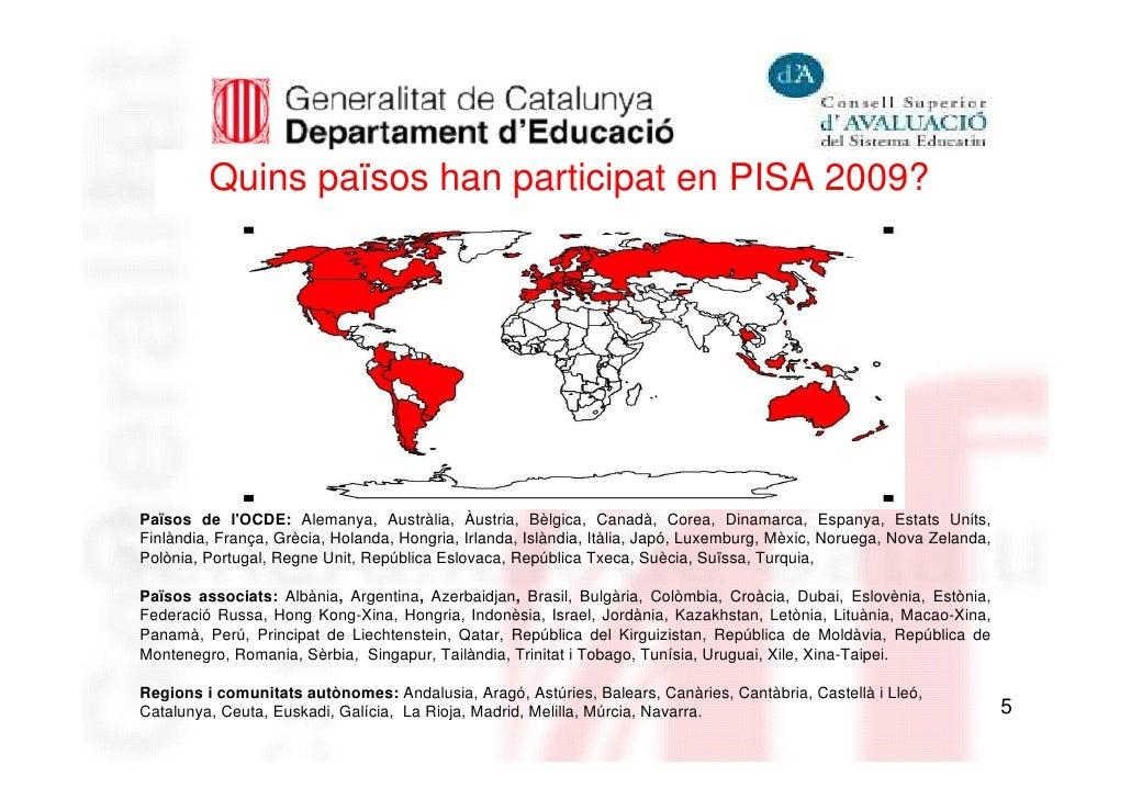 Quins països han participat en PISA 2009?Països de lOCDE: Alemanya, Austràlia, Àustria, Bèlgica, Canadà, Corea, Dinamarca,...