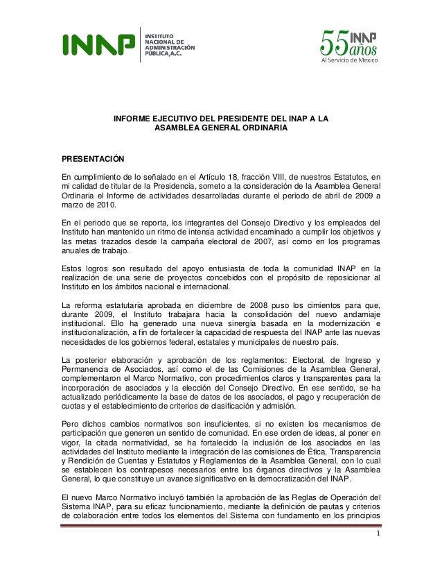 1 INFORME EJECUTIVO DEL PRESIDENTE DEL INAP A LA ASAMBLEA GENERAL ORDINARIA PRESENTACIÓN En cumplimiento de lo señalado en...