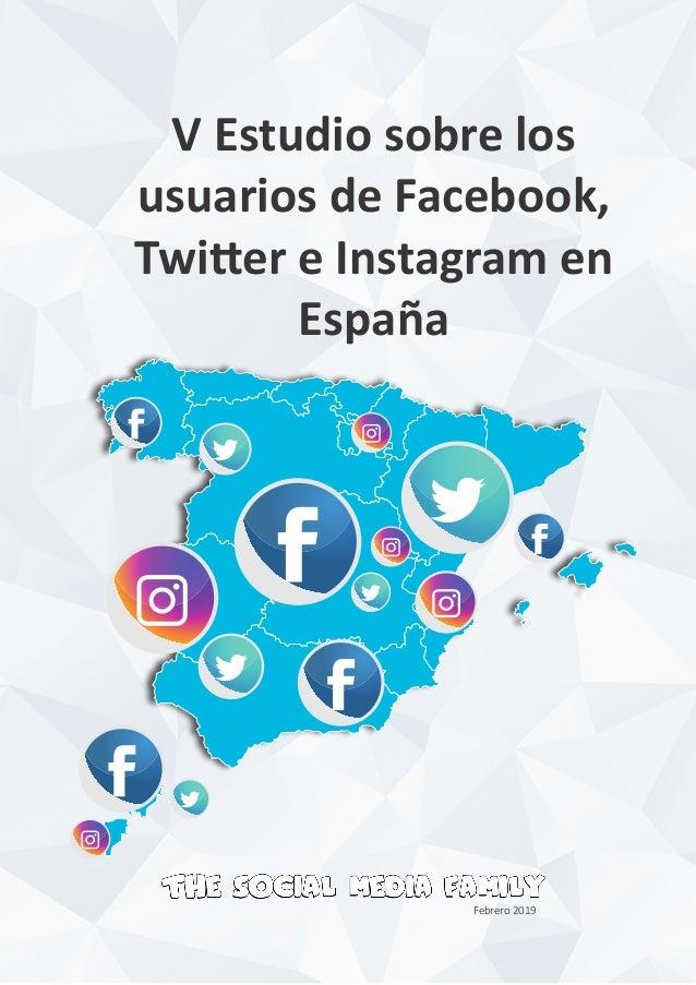 V Estudio sobre los usuarios de Facebook, Twitter e Instagram en España Febrero 2019