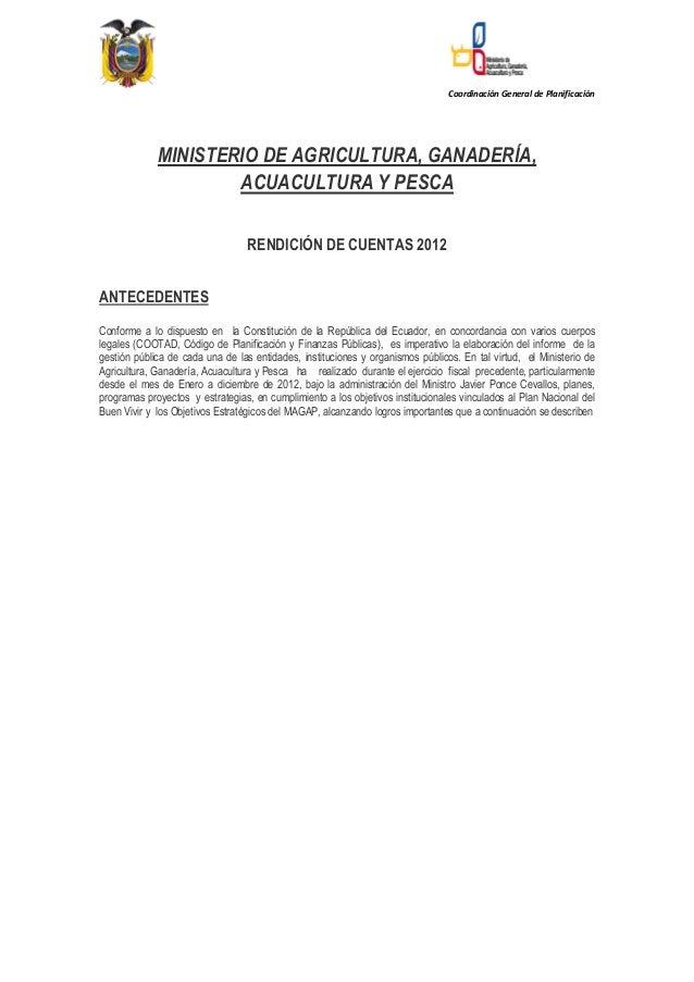 Coordinación General de Planificación MINISTERIO DE AGRICULTURA, GANADERÍA, ACUACULTURA Y PESCA RENDICIÓN DE CUENTAS 2012 ...