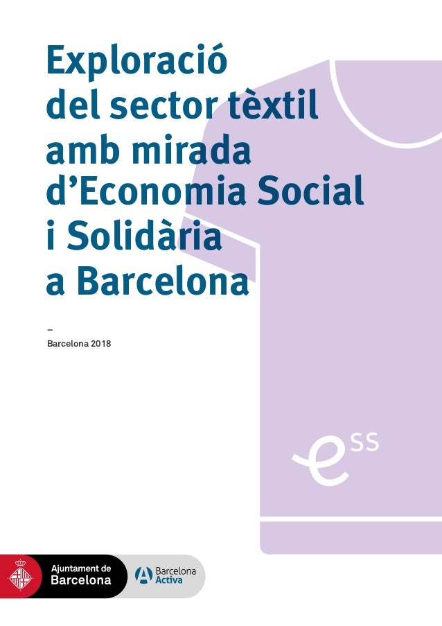 – Barcelona 2018 Exploració del sector tèxtil amb mirada d'Economia Social i Solidària a Barcelona