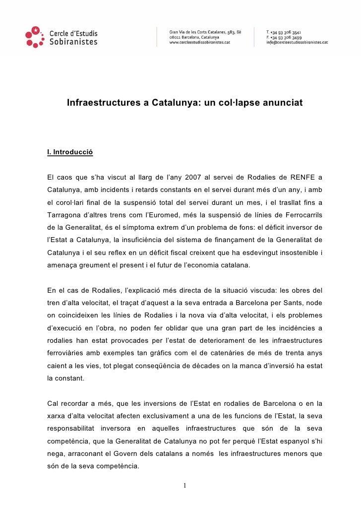 Infraestructures a Catalunya: un col·lapse anunciat     I. Introducció   El caos que s'ha viscut al llarg de l'any 2007 al...