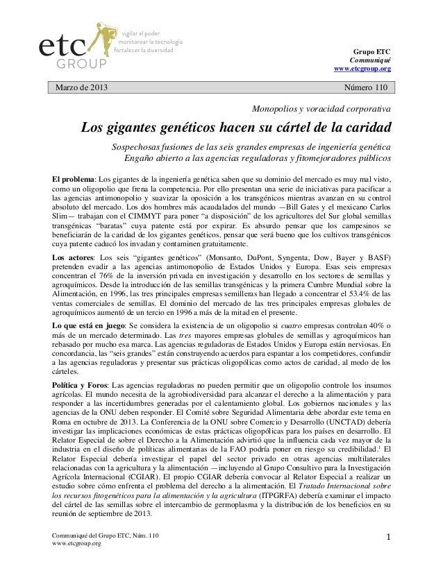 Grupo ETC Communiqué www.etcgroup.org  Marzo de 2013  Número 110  Monopolios y voracidad corporativa  Los gigantes genétic...