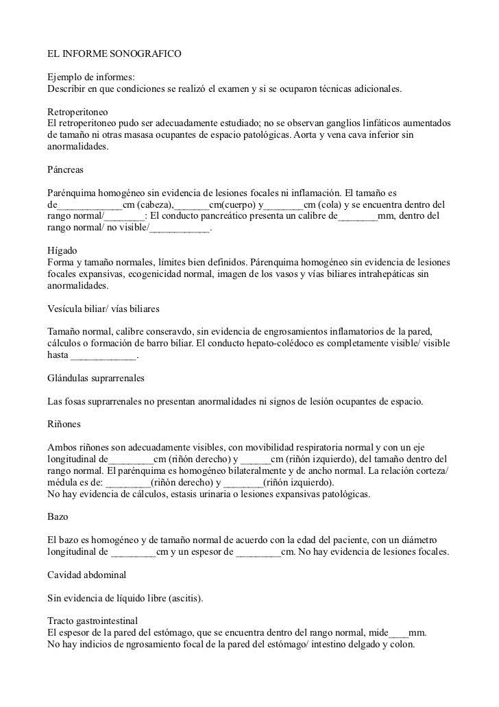EL INFORME SONOGRAFICO  Ejemplo de informes: Describir en que condiciones se realizó el examen y si se ocuparon técnicas a...