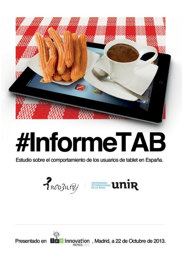 Redbility   #InformeTAB   22 de octubre 3013  Pág. 2  Introducción3 Resultados4 La tablet  5  Uso de la tablet  8  Apl...