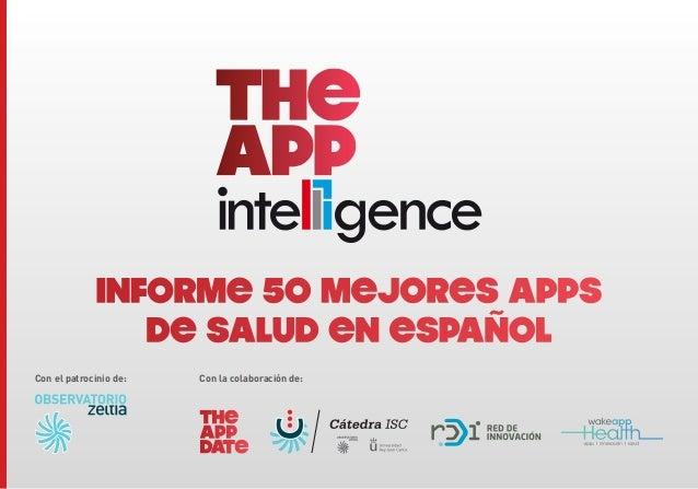 Con el patrocinio de: Con la colaboración de: Informe 50 mejores Apps de Salud en español