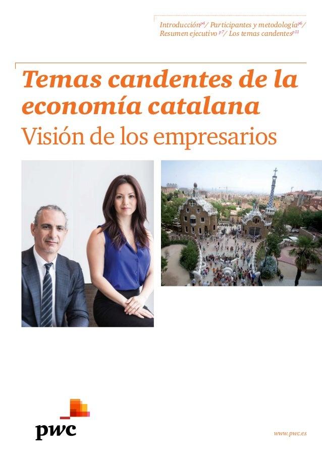 www.pwc.es Temas candentes de la economía catalana Visión de los empresarios Introducciónp4 / Participantes y metodologíap...
