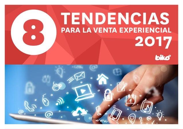 2017 TENDENCIASPARA LA VENTA EXPERIENCIAL 8