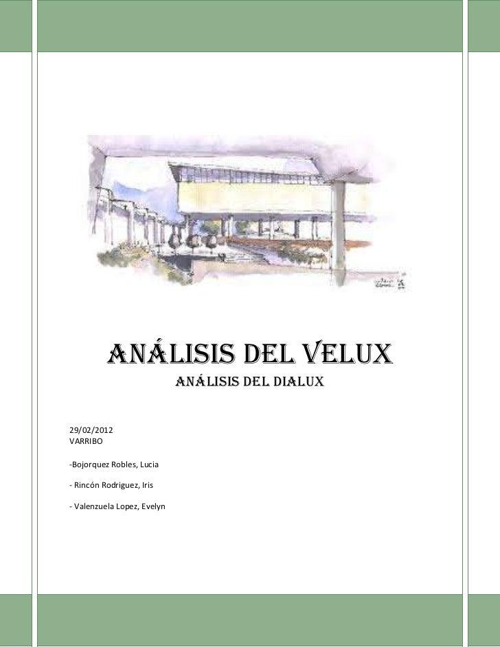 Análisis del Velux                             Análisis del Dialux29/02/2012VARRIBO-Bojorquez Robles, Lucia- Rincón Rodrig...