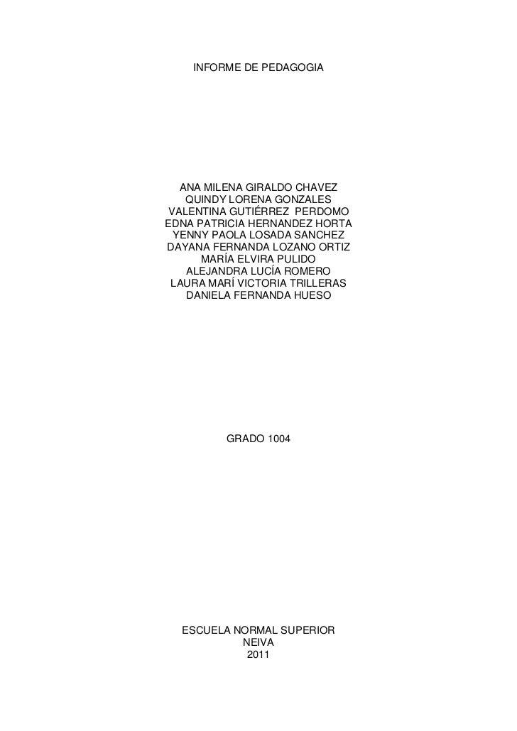 INFORME DE PEDAGOGIA<br />ANA MILENA GIRALDO CHAVEZ<br />QUINDY LORENA GONZALES<br />VALENTINA GUTIÉRREZ  PERDOMO<br />EDN...