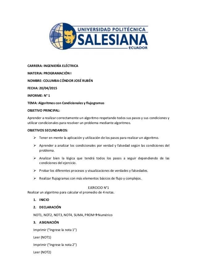 CARRERA: INGENIERÍA ELÉCTRICA MATERIA: PROGRAMACIÓN I NOMBRE: COLUMBA CÓNDOR JOSÉ RUBÉN FECHA: 20/04/2015 INFORME: N° 1 TE...