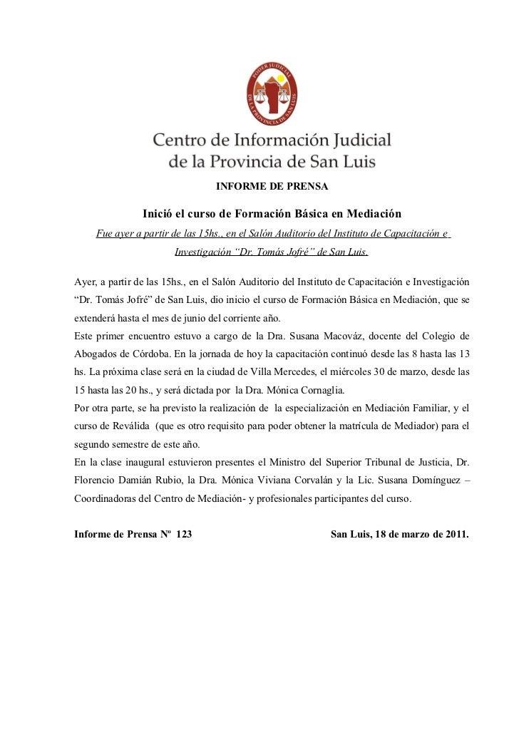 INFORME DE PRENSA                Inició el curso de Formación Básica en Mediación     Fue ayer a partir de las 15hs., en e...