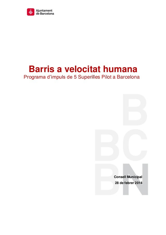 Barris a velocitat humana Programa d'impuls de 5 Superilles Pilot a Barcelona  Consell Municipal 28 de febrer 2014