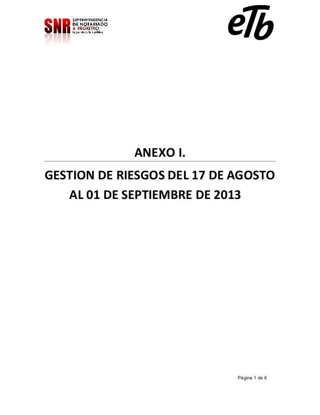 ANEXO I. GESTION DE RIESGOS DEL 17 DE AGOSTO AL 01 DE SEPTIEMBRE DE 2013  Página 1 de 6