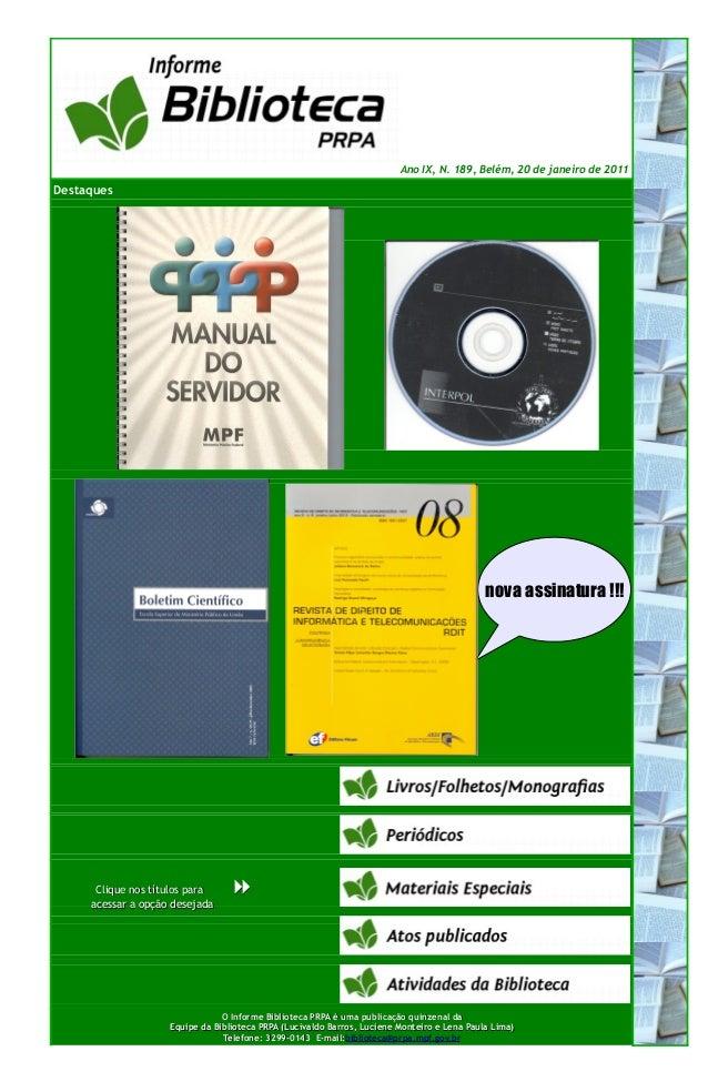 Ano IX, N. 189, Belém, 20 de janeiro de 2011 Destaques Clique nos títulos paraClique nos títulos para  acessar a opção d...