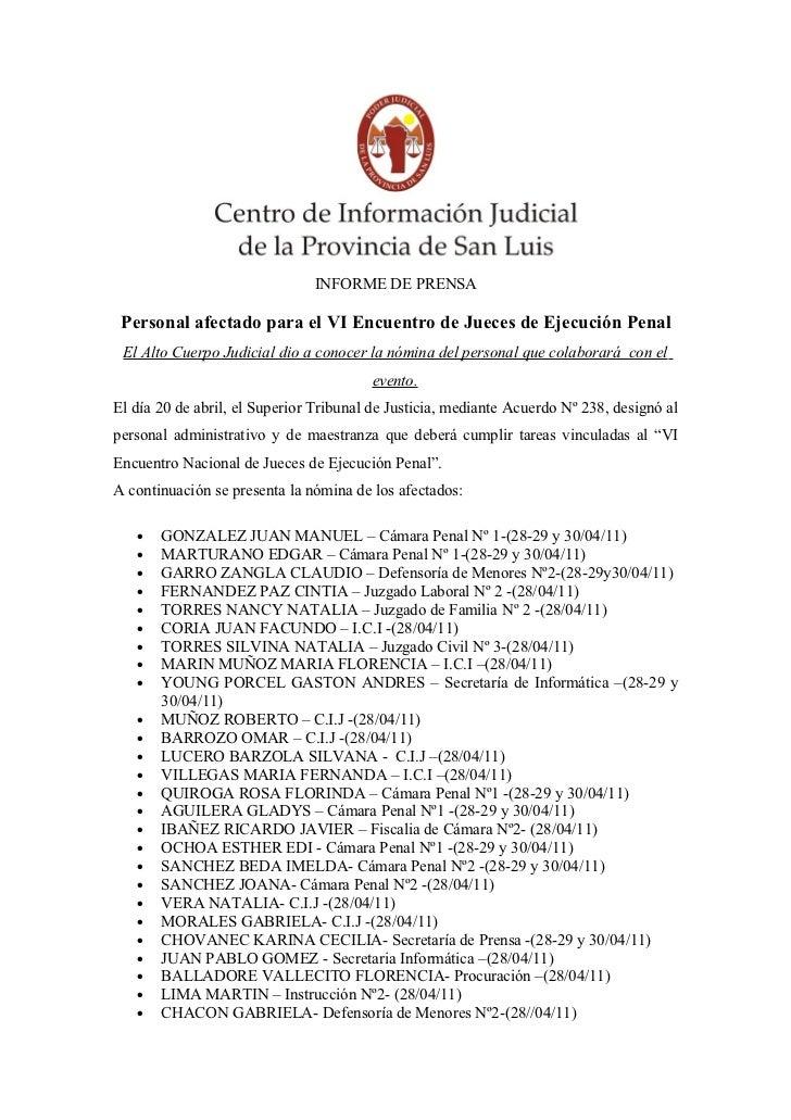 INFORME DE PRENSA Personal afectado para el VI Encuentro de Jueces de Ejecución Penal El Alto Cuerpo Judicial dio a conoce...