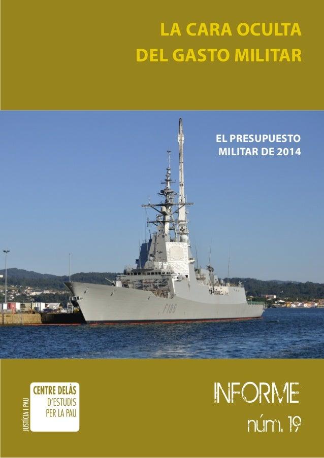 La cara oculta del gasto militar  El presupuesto militar de 2014  INFORME núm. 19