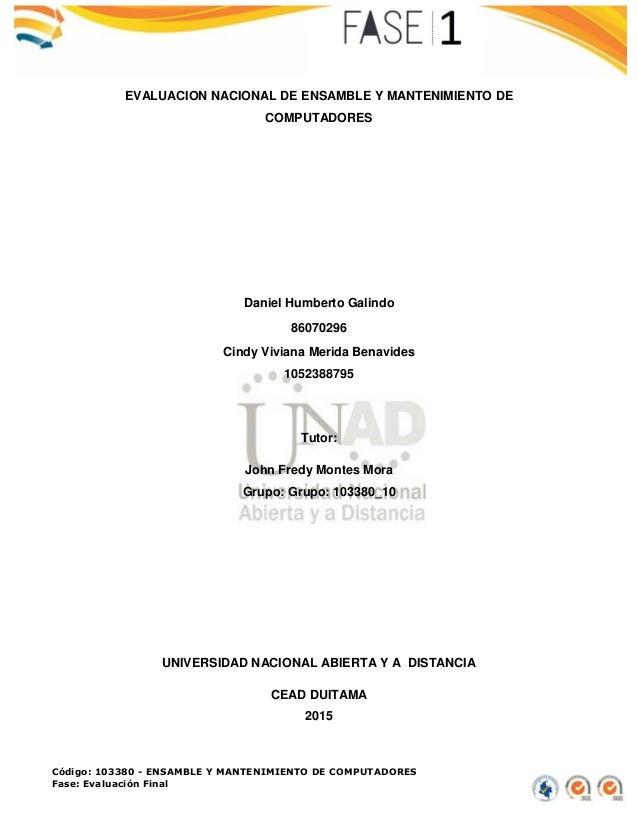 Código: 103380 - ENSAMBLE Y MANTENIMIENTO DE COMPUTADORES Fase: Evaluación Final EVALUACION NACIONAL DE ENSAMBLE Y MANTENI...