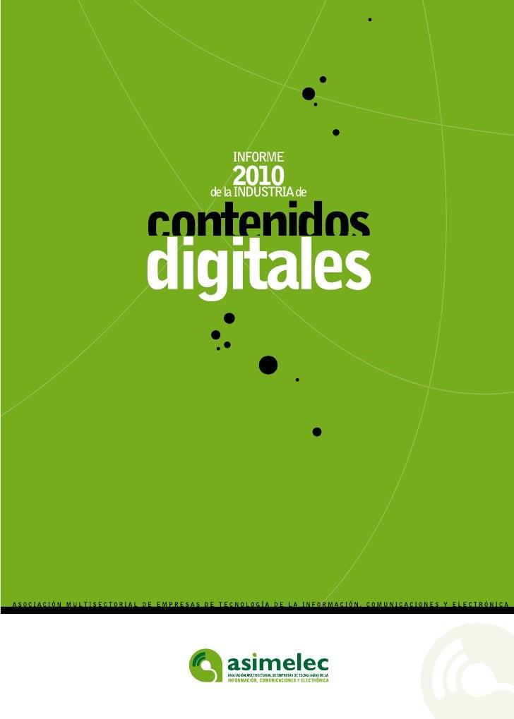 Informe 2010 de la industria de contenidos digitales - OCT2010 (ASIMELEC)