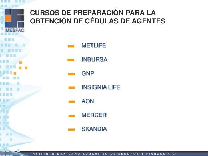 CURSOS DE PREPARACIÓN PARA LAOBTENCIÓN DE CÉDULAS DE AGENTES           METLIFE           INBURSA           GNP           I...