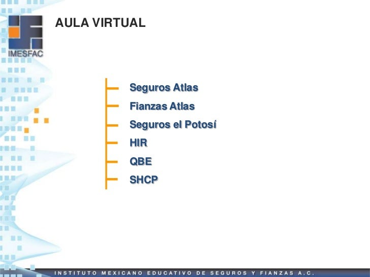 AULA VIRTUAL         Seguros Atlas         Fianzas Atlas         Seguros el Potosí         HIR         QBE         SHCP