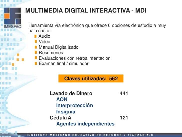 MULTIMEDIA DIGITAL INTERACTIVA - MDIHerramienta vía electrónica que ofrece 6 opciones de estudio a muybajo costo:     Audi...