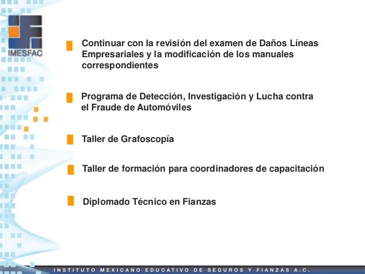 Continuar con la revisión del examen de Daños LíneasEmpresariales y la modificación de los manualescorrespondientesProgram...