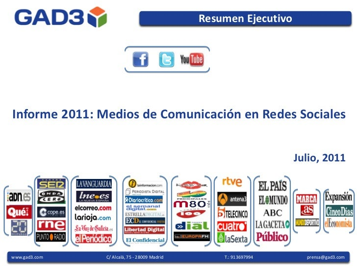 Resumen EjecutivoInforme 2011: Medios de Comunicación en Redes Sociales                                                   ...