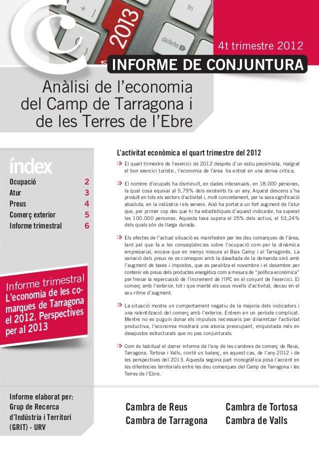 4t trimestre 2012                               INFORME DE CONJUNTURA       Anàlisi de l'economia    del Camp de Tarragona...