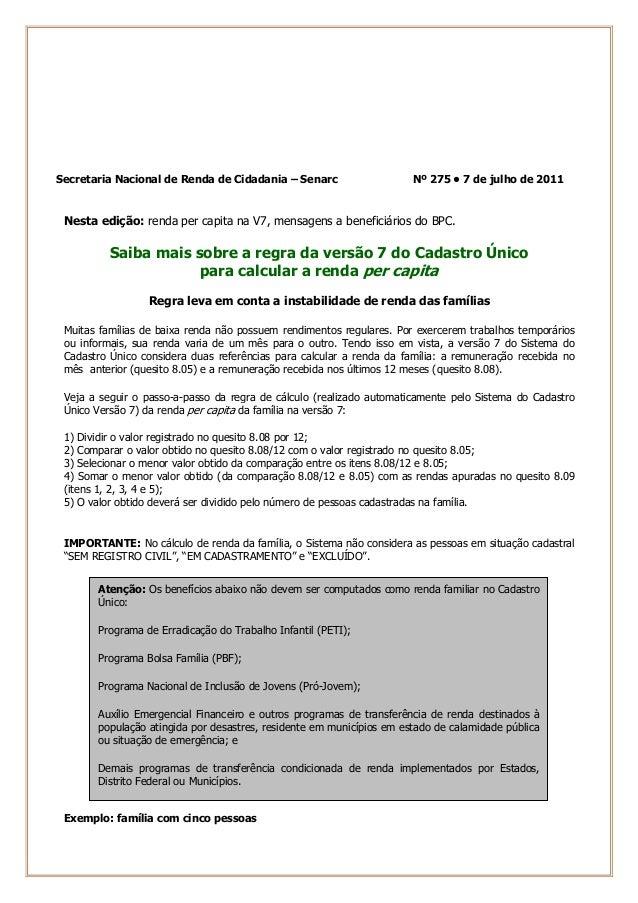 Secretaria Nacional de Renda de Cidadania – Senarc Nº 275 • 7 de julho de 2011 Nesta edição: renda per capita na V7, mensa...