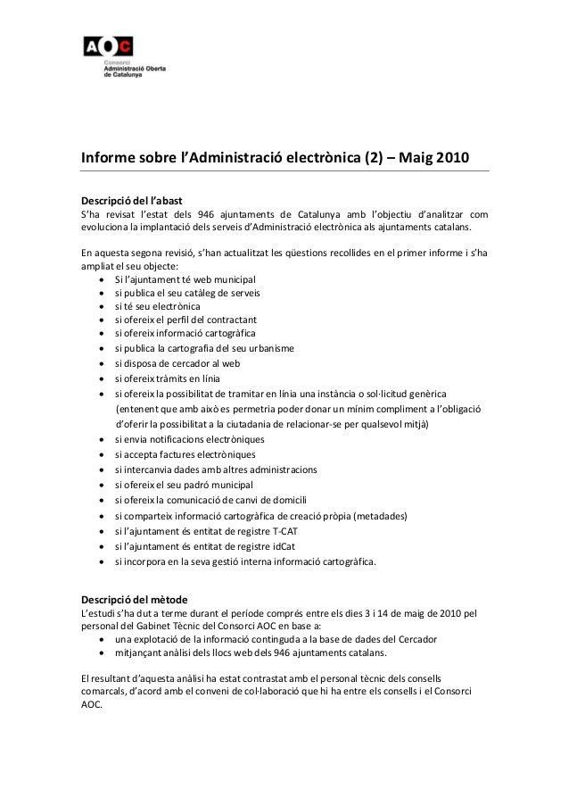 Informesobrel'Administracióelectrònica(2)–Maig2010  Descripciódell'abast S'ha revisat l'estat dels 9...