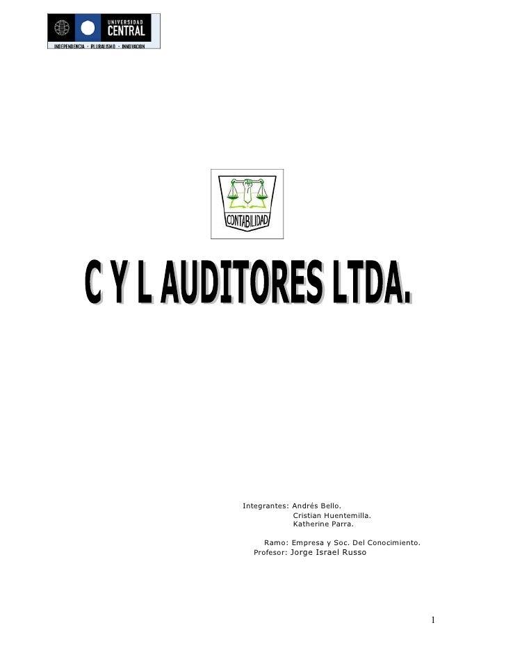 Integrantes: Andrés Bello.              Cristian Huentemilla.              Katherine Parra.       Ramo: Empresa y Soc. Del...
