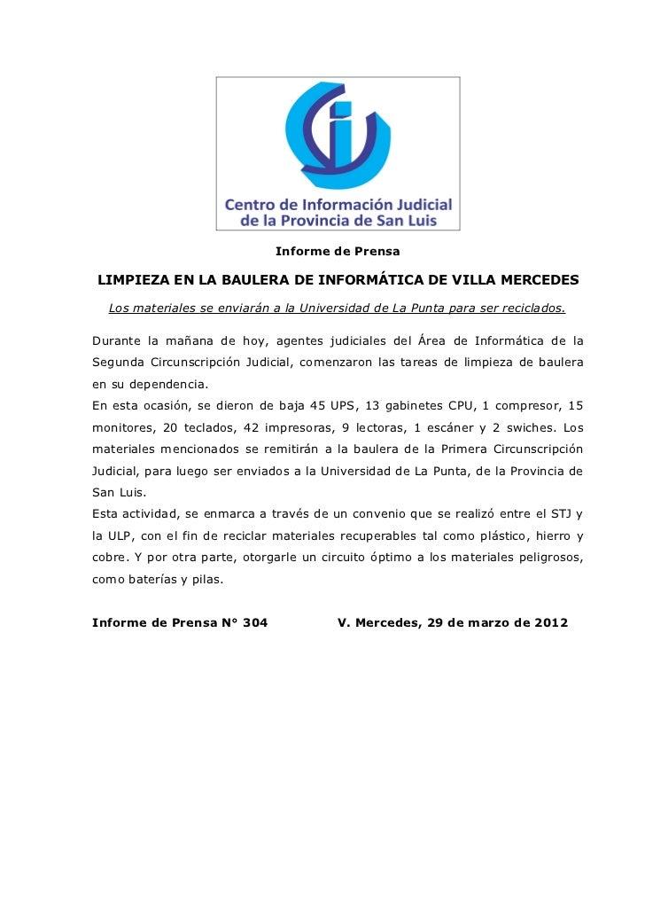 Informe de PrensaLIMPIEZA EN LA BAULERA DE INFORMÁTICA DE VILLA MERCEDES  Los materiales se enviarán a la Universidad de L...