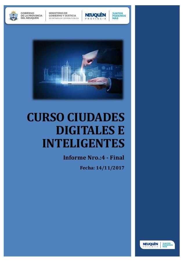 CURSO CIUDADES DIGITALES E INTELIGENTES Informe Nro.:4 - Final Fecha: 14/11/2017