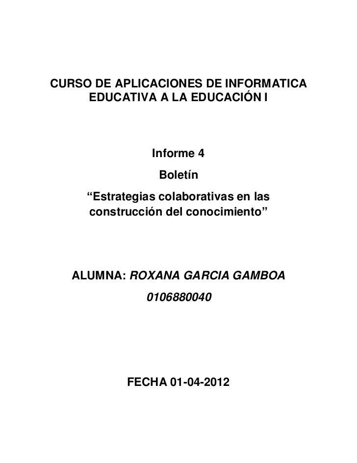 """CURSO DE APLICACIONES DE INFORMATICA     EDUCATIVA A LA EDUCACIÓN I                Informe 4                 Boletín     """"..."""