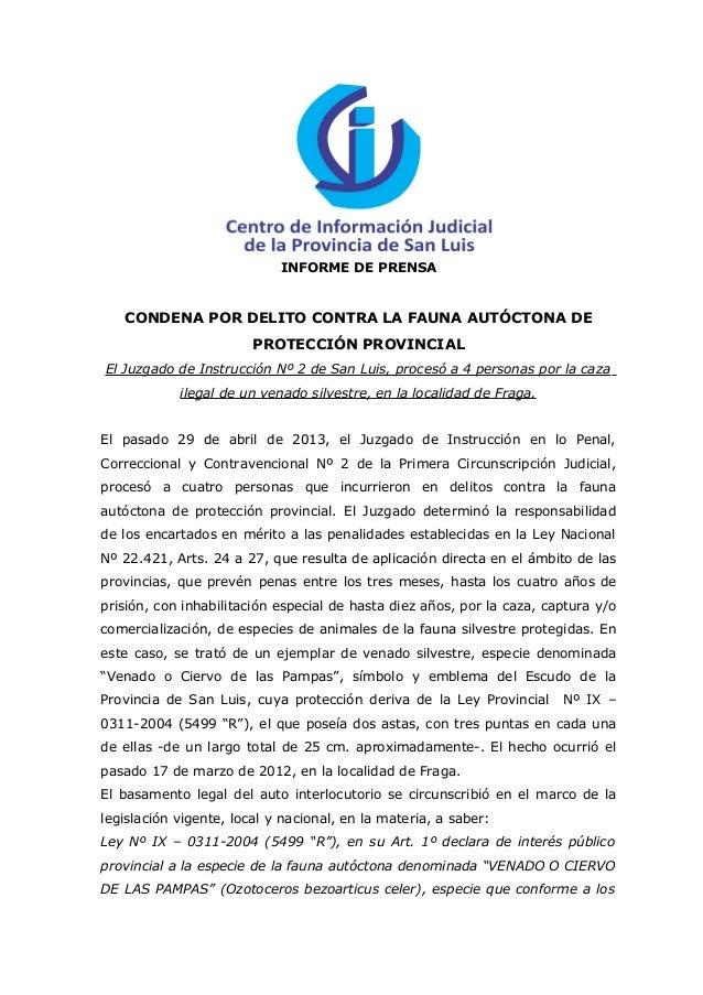 INFORME DE PRENSACONDENA POR DELITO CONTRA LA FAUNA AUTÓCTONA DEPROTECCIÓN PROVINCIALEl Juzgado de Instrucción Nº 2 de San...