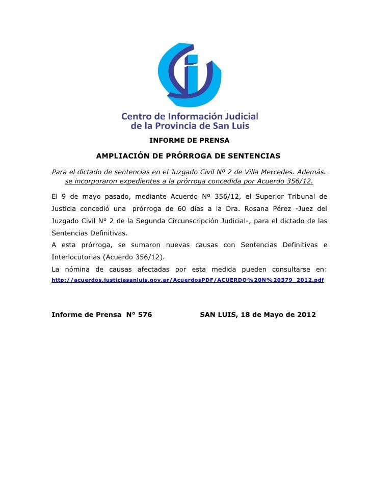 INFORME DE PRENSA             AMPLIACIÓN DE PRÓRROGA DE SENTENCIASPara el dictado de sentencias en el Juzgado Civil Nº 2 d...