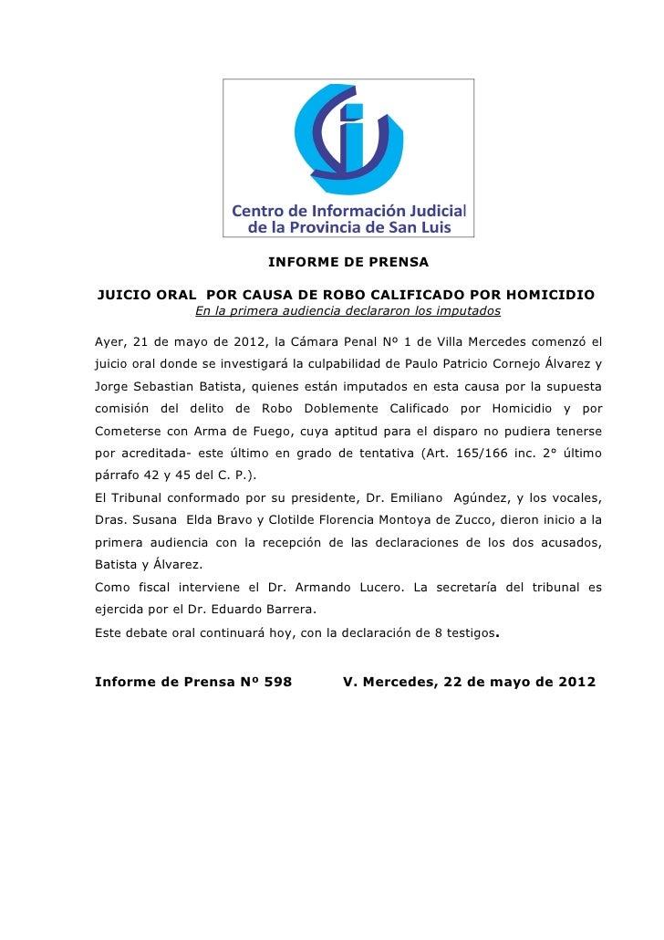 INFORME DE PRENSAJUICIO ORAL POR CAUSA DE ROBO CALIFICADO POR HOMICIDIO                En la primera audiencia declararon ...