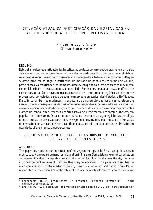 71Cadernos de Ciência & Tecnologia, Brasília, v.17, n.1, p.71-89, jan./abr. 2000 SITUAÇÃO ATUAL DA PARTICIPAÇÃO DAS HORTAL...