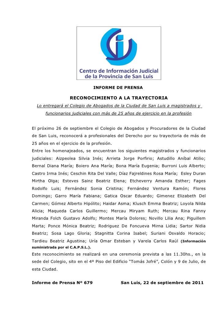 INFORME DE PRENSA                    RECONOCIMIENTO A LA TRAYECTORIA  Lo entregará el Colegio de Abogados de la Ciudad de ...