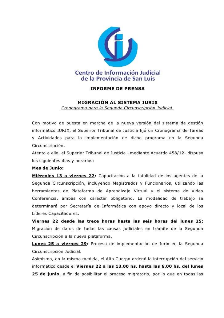 INFORME DE PRENSA                      MIGRACIÓN AL SISTEMA IURIX              Cronograma para la Segunda Circunscripción ...