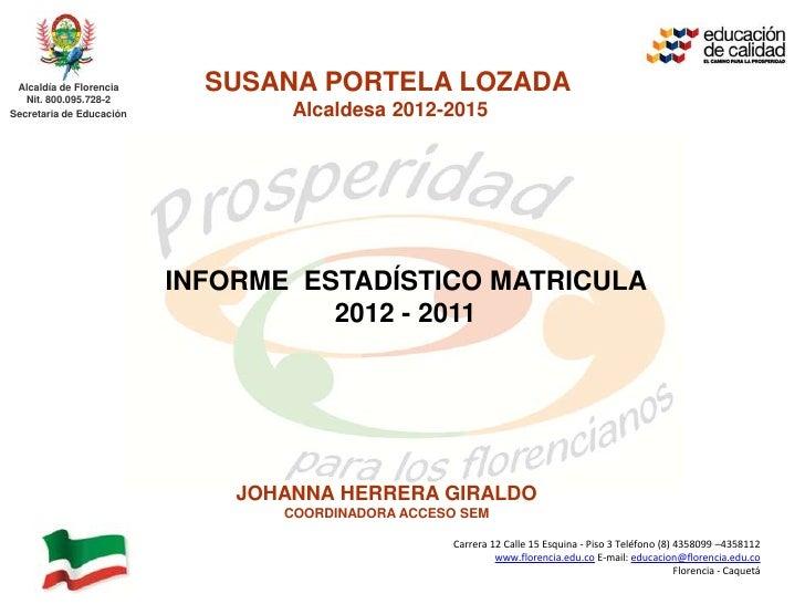 Alcaldía de Florencia   Nit. 800.095.728-2                            SUSANA PORTELA LOZADASecretaria de Educación        ...