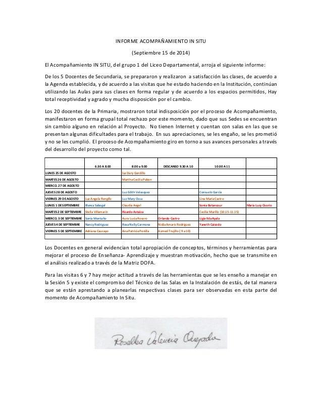 INFORME ACOMPAÑAMIENTO IN SITU  (Septiembre 15 de 2014)  El Acompañamiento IN SITU, del grupo 1 del Liceo Departamental, a...